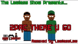 2pac There U Go Lawless Remix (Song Only)