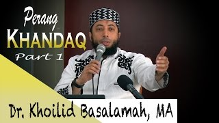 Video Dr. Kholid Basalamah, MA | Perang Khandaq | Part 1 download MP3, 3GP, MP4, WEBM, AVI, FLV Agustus 2018