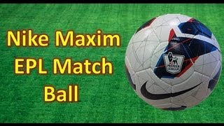 Nike Maxim EPL Match Ball - UNBOXING