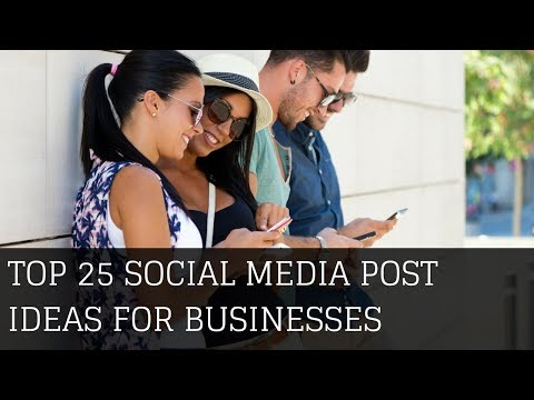 Top 25 Social Media Post Ideas For Businesses