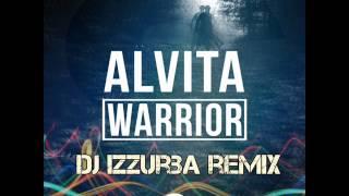 Alvita - Warrior (Dj IzzuRba Remix)