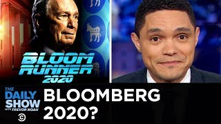 Bloomberg's Belated 2020 Bid | The Daily Show