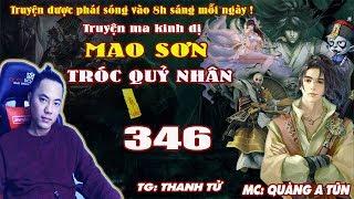 Mao Sơn Tróc Quỷ Nhân [ Tập 346 ] Tấn Chức Thượng Tiên - Truyện ma pháp sư- Quàng A Tũn