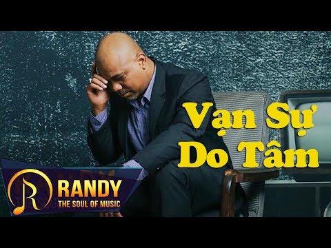 Vạn Sự Do Tâm ‣ Sáng tác & Trình bày: Randy