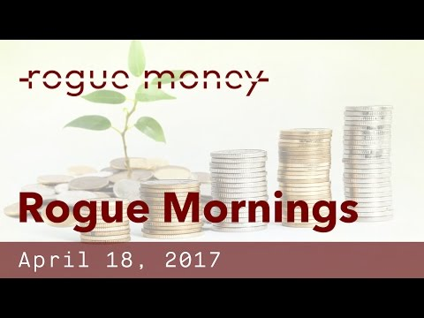 Rogue Mornings - Pension Underfunding, Banking Industry & NATO (04/18/2017)