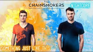 「Nightcore」- Something Just Like This - The Chainsmokers & Coldplay