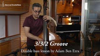Adam Ben Ezra Double Bass Lesson - 3/3/2 Groove