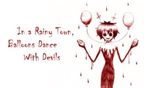 【ateotu】In a Rainy Town, Balloons dance with Devils(English)