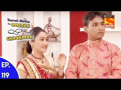 Taarak Mehta Ka Ooltah Chashmah – तारक मेहता का उल्टा चशमाह – Episode 119