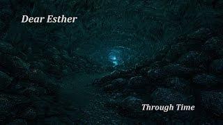 Dear Esther. Through time