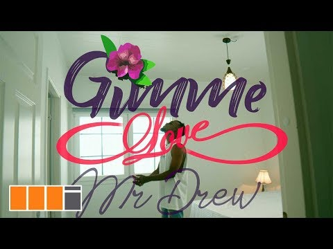 Mr. Drew - Gimme Love (Official Video)