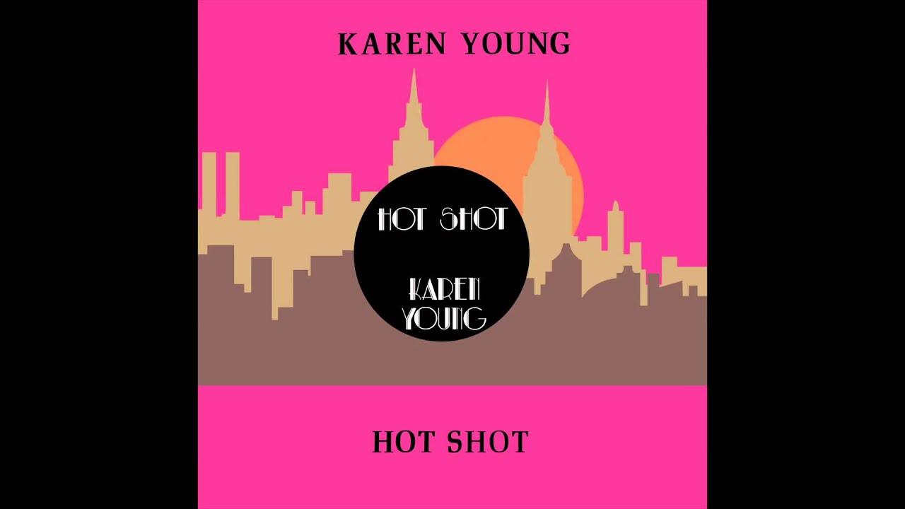 01 - Karen Young / Hot Shot
