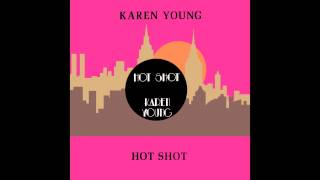 Karen Young - Hot Shot (Original 12 Inch Version)