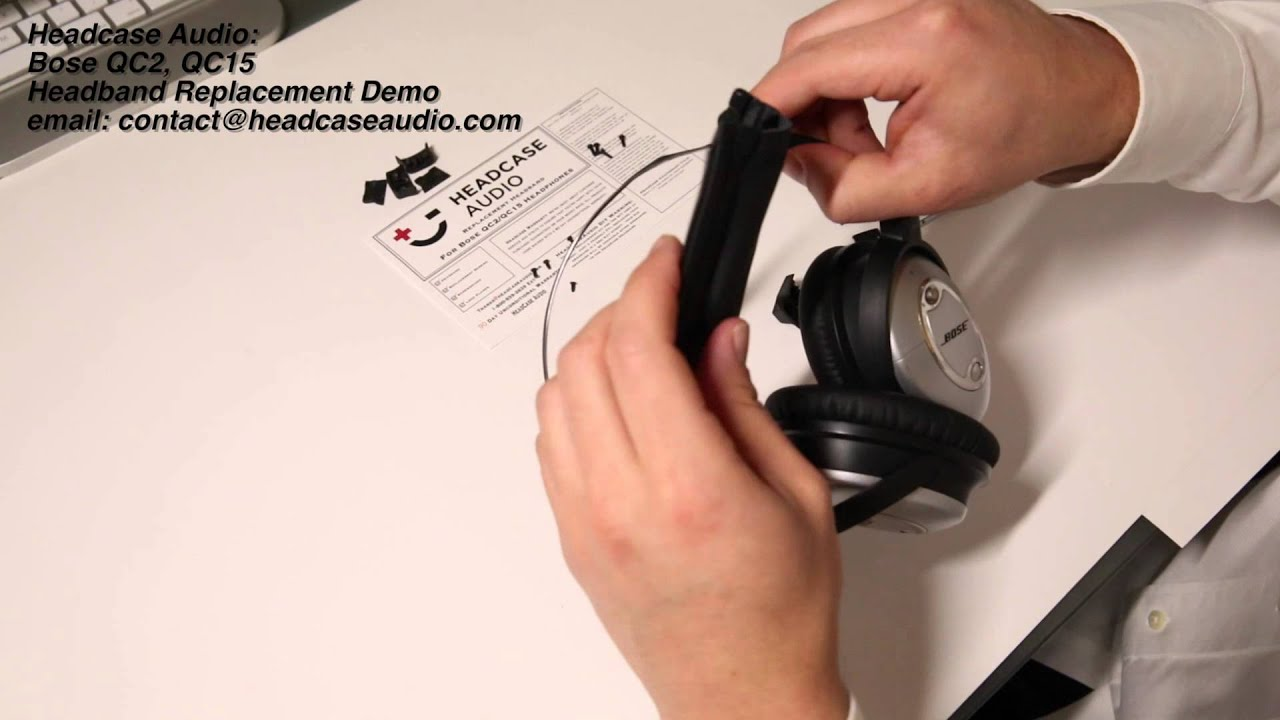 How To Replace A Bose Qc2 Qc15 Headband By Headcase Audio