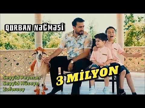 Seyyid Peyman \u0026 Huseyn \u0026 Zefersoy - Qurban negmesi - Klip 2021 indir
