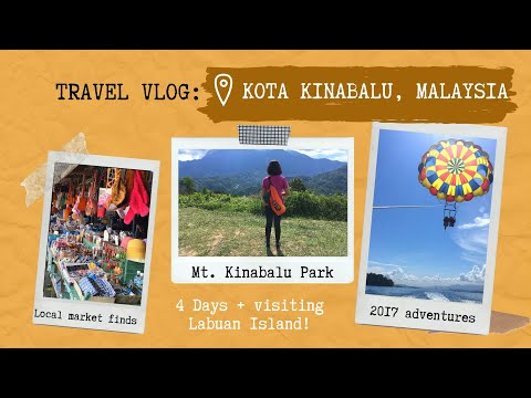 Travel Vlog | Kota Kinabalu 2017 (Feat. Kinabalu Park, Island Hopping, Labuan, and more!)