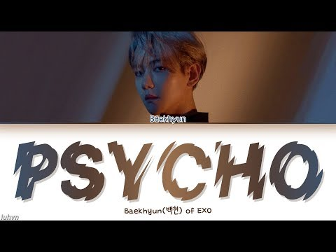 Baekhyun(백현) - 'Psycho' LYRICS [HAN|ROM|ENG COLOR CODED] 가사