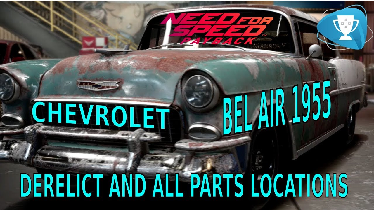 Need for Speed Payback – Derelict Chassis Chevrolet Bel Air 1955 ...