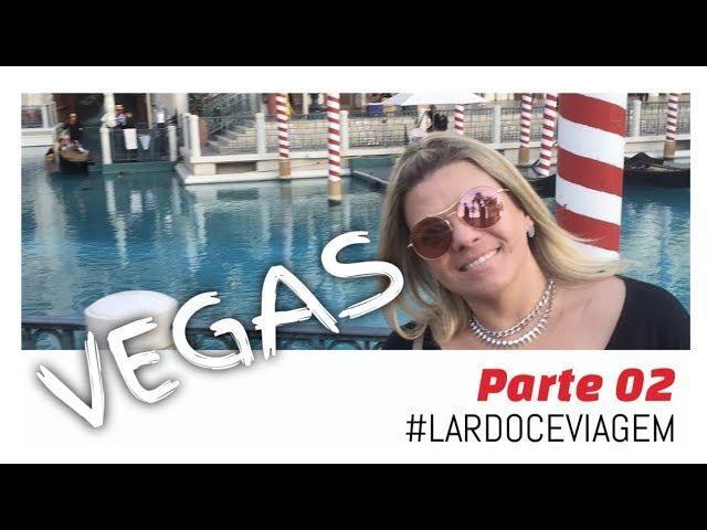 Viagem Las Vegas | Parte 2