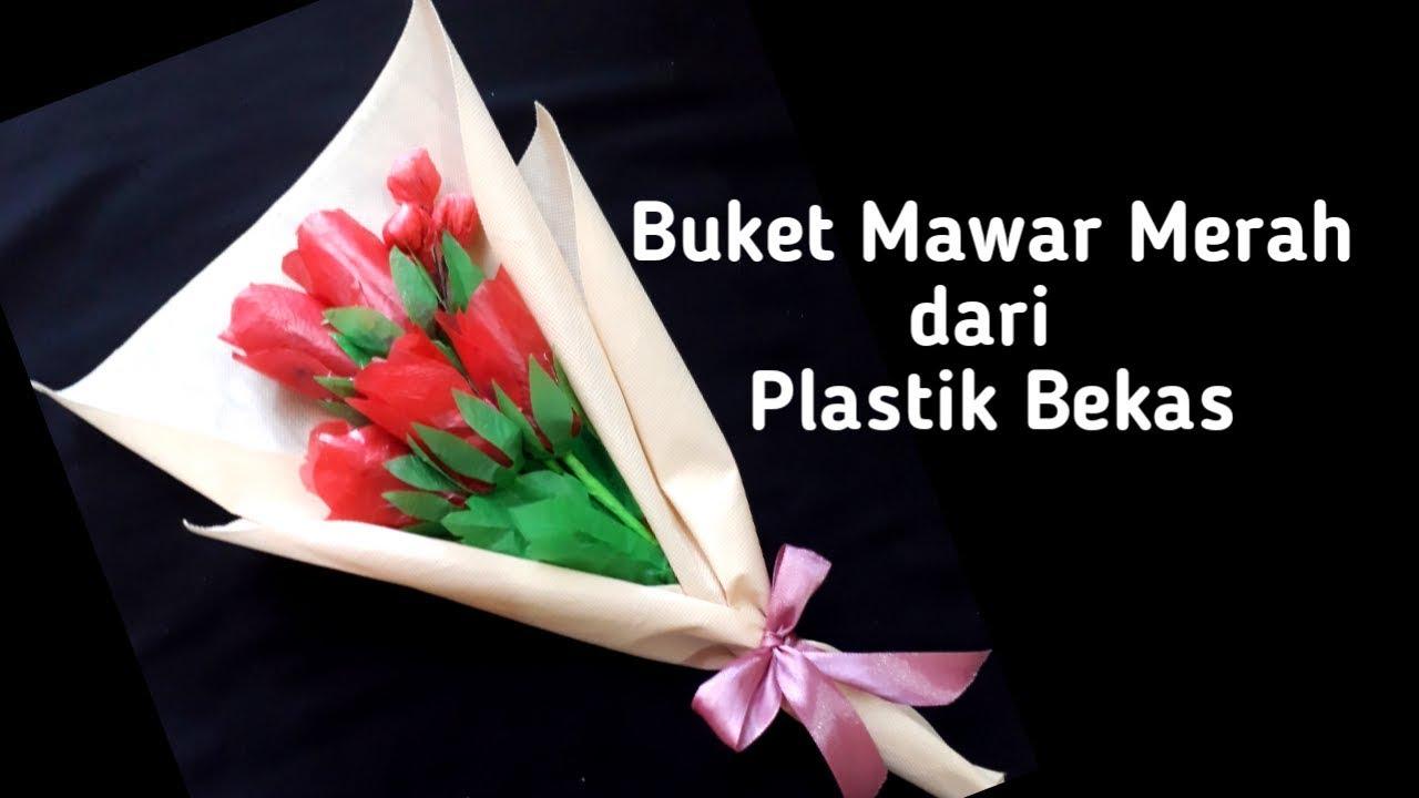 Buket Mawar Merah Solusi Sampah Plastik Jadi Karya ǀǀ Plastic Rose Flowers ǀǀ Best Out Of Waste Youtube