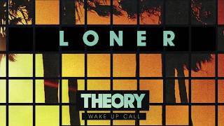 THEORY Loner OFFICIAL AUDIO