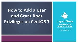 How to Add a User and Grant Root Privileges on CentOS 7