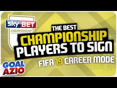 best-championship-players-to-sign-|-fifa-19-career-mode