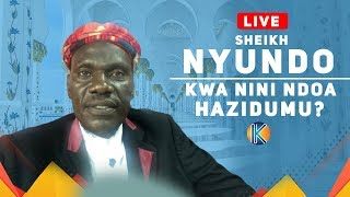 LIVE:KWANINI NDOA HAZIDUMU - SHEIKH NYUNDO