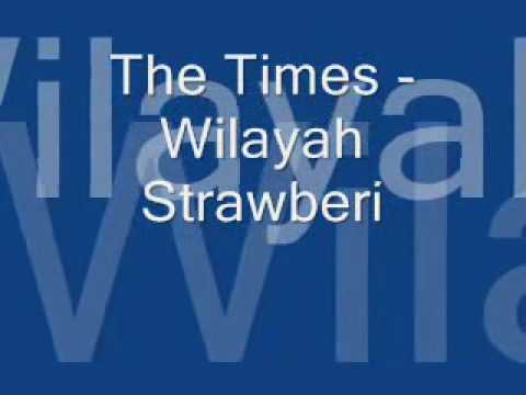 The Times -  Wilayah Strawberi with lyric