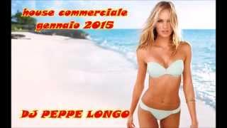 MIX-house commerciale gennaio 2015 le canzoni del momento gennaio 2015 DJ PEPPE LONGO selection mix
