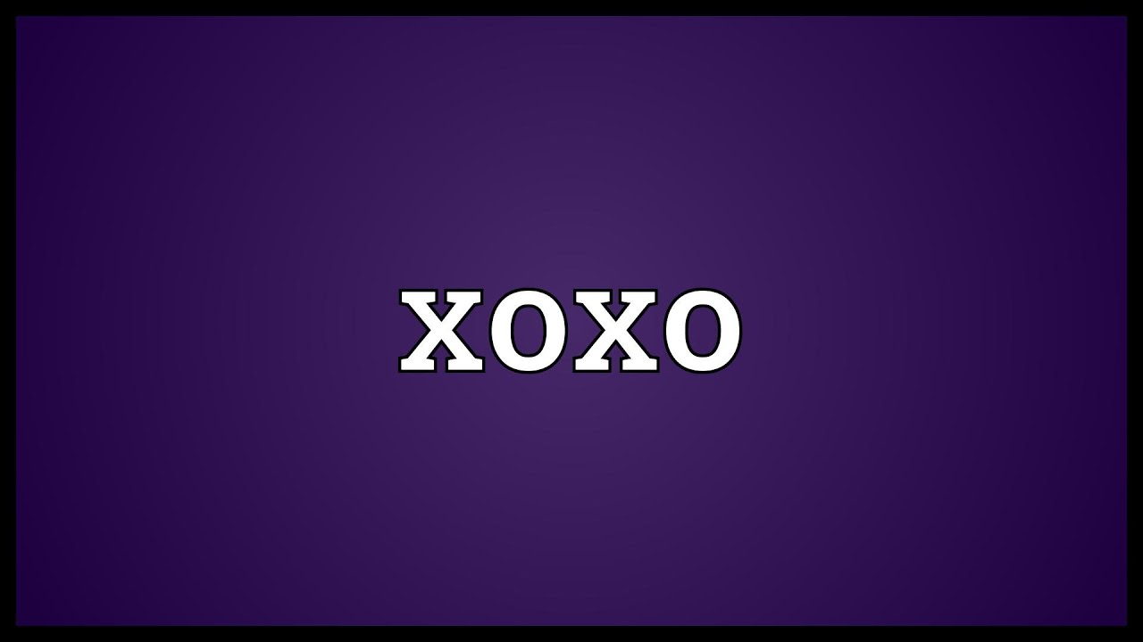 Xoxo Meaning - YouTube