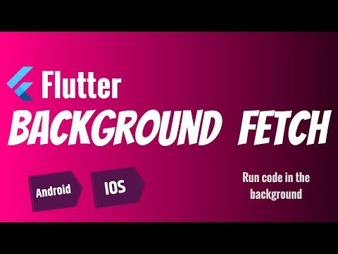 Flutter: Background Fetch   Run code in the background Android & iOS