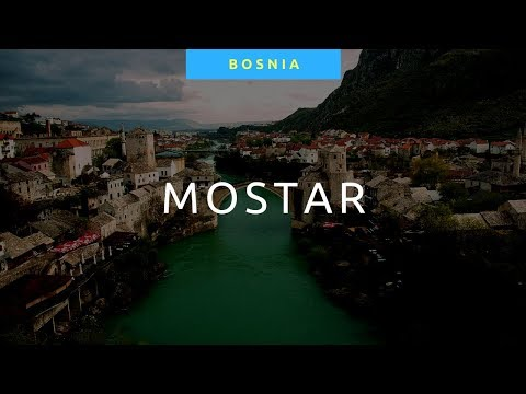 MOSTAR in Bosnia & Herzegovina 2018 Travel