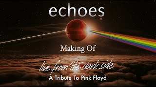 Echoes (Germany): Live From The Dark Side - A Tribute To Pink Floyd (2019)