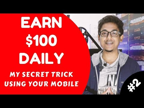 Earn $100 USD Per Day My Secret Trick Using Mobile - Part 2
