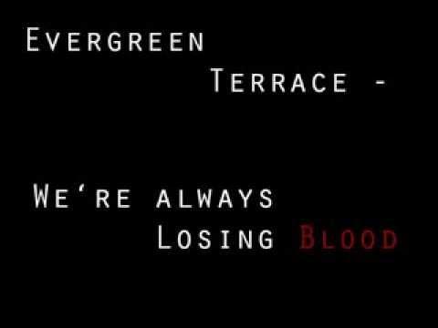 Evergreen Terrace  - We're Always Loosing Blood (+ Lyrics!) mp3