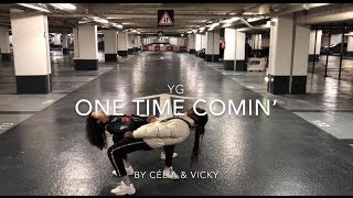 YG - One Time Comin' dance choreography by Célia & Vicky