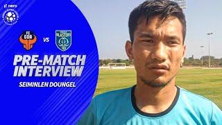 Seiminlen Doungel Previews the Match Against Kerala Blasters FC | Hero ISL 2019-20
