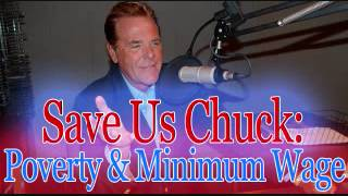 Save Us Chuck - Poverty & Minimum Wage