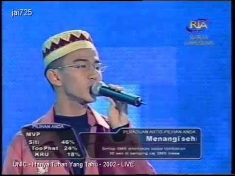 You And I See (UNIC) - Hanya Tuhan Yang Tahu | 2002 | LIVE