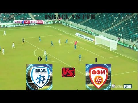 ISRAEL VS FYR MACEDONIA 0-1  Qualification:: group G WORLD CUP 2018 HIGHLIGHTS