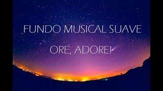 O melhor Fundo Musical Suave para Orar e adorar a Deus | by Cicero Euclides