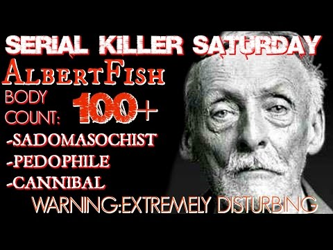 SERIAL KILLER SATURDAY: ALBERT FISH