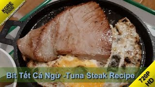Bít Tết Cá Ngừ - Tuna Steak Recipe - KORE FOOD