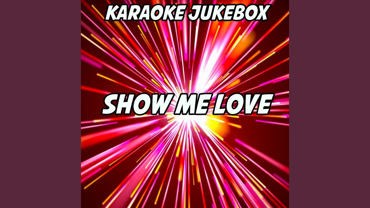 Show Me Love (Karaoke Version) (Originally Performed by Sam Feldt and  Kimberly Anne)