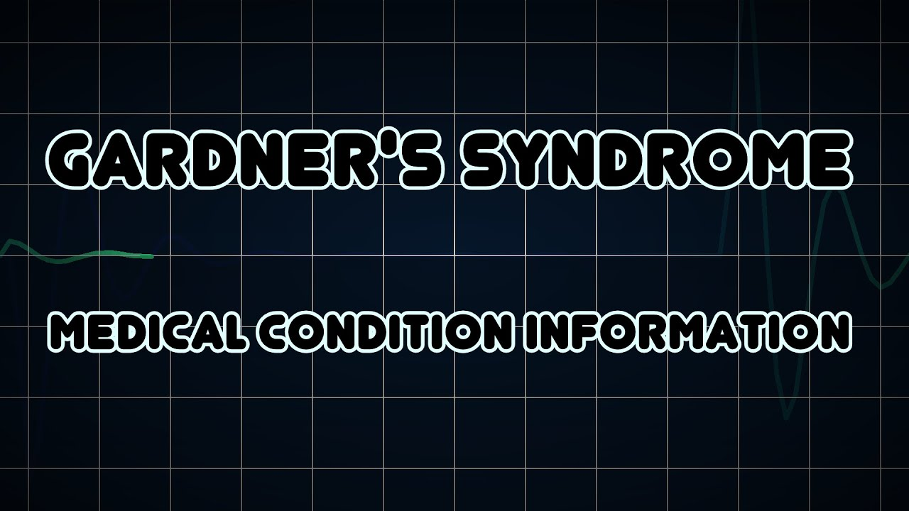 Gardner's syndrome (Medical Condition) - YouTube