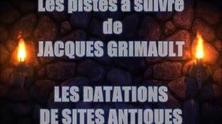 Les pistes à suivre de JACQUES GRIMAULT - LES DATATIONS DE SITES ANTIQUES