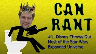 Can Rants #1: Disney Throws Out Most of the Star Wars Expanded Universe