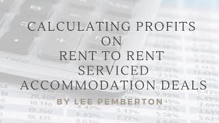 How to calculate profits on Rent to Rent Serviced Accommodation Deals
