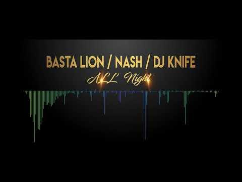 BASTA LION  feat NASH et DJ KNIFE   all night